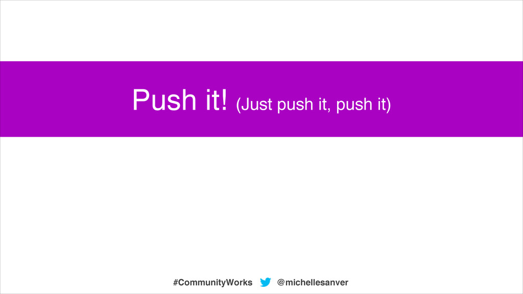 @michellesanver #CommunityWorks Push it! (Just ...