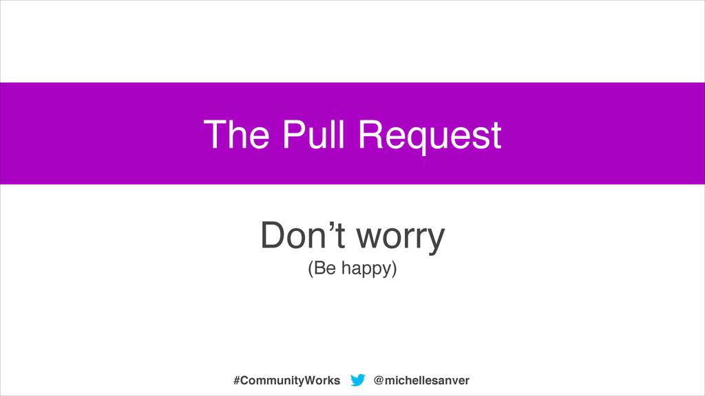 @michellesanver #CommunityWorks Don't worry! (B...