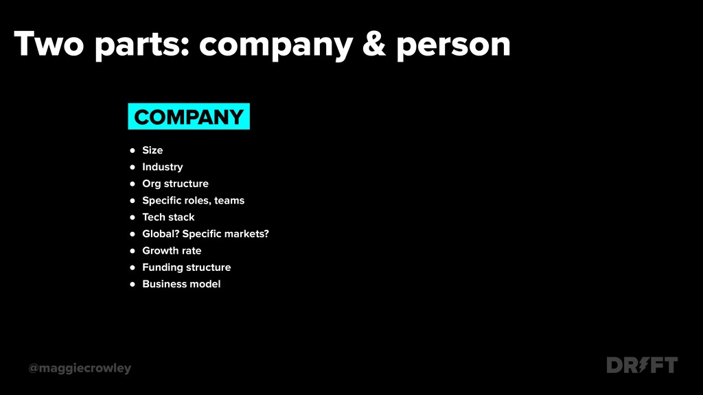 Two parts: company & person @maggiecrowley ● Si...