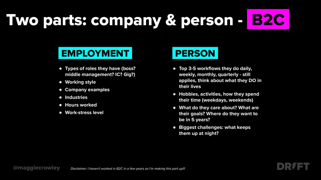 Two parts: company & person - .B2C. @maggiecrow...