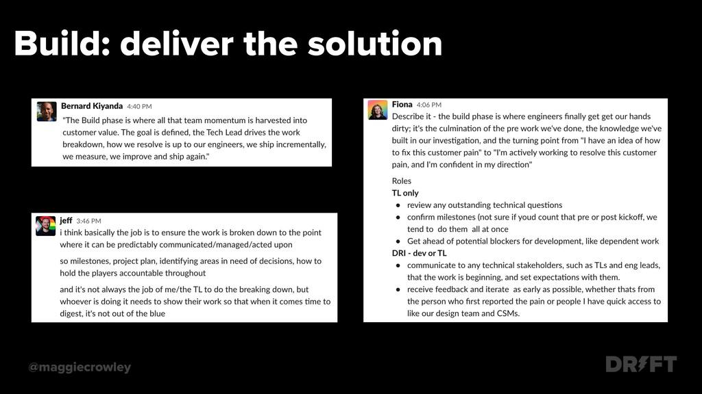 Build: deliver the solution @maggiecrowley