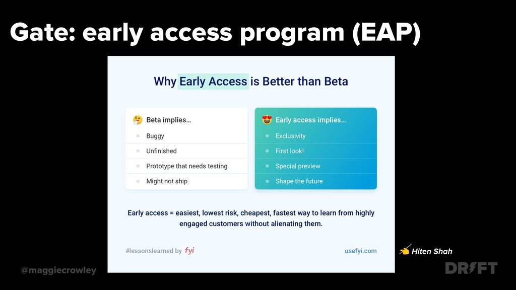 Gate: early access program (EAP) @maggiecrowley...