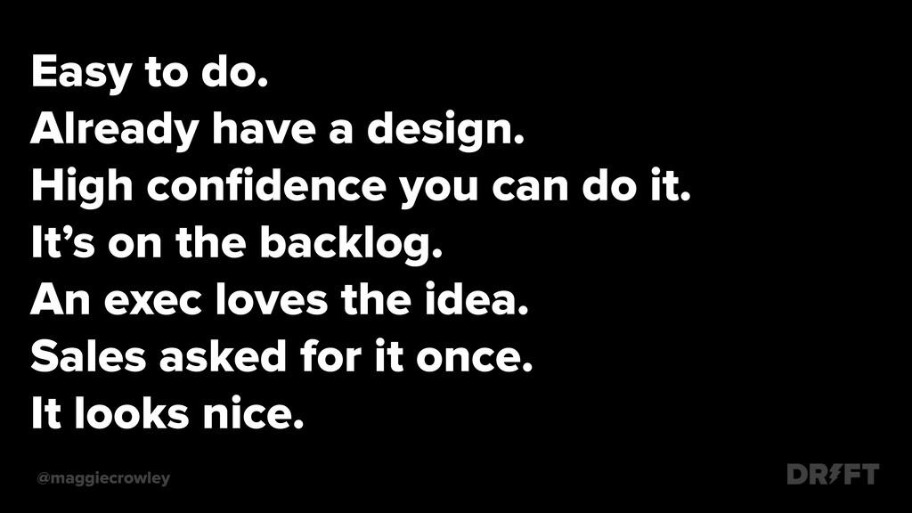 .Easy to do. .Already have a design. .High confi...
