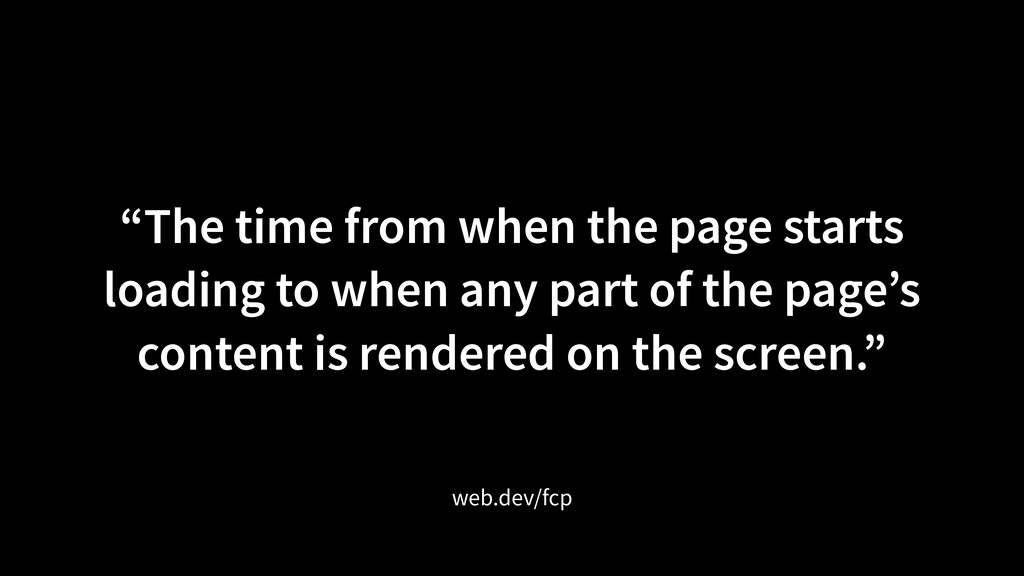 """""""The time from when the page starts loading to ..."""