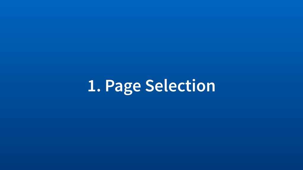 1. Page Selection