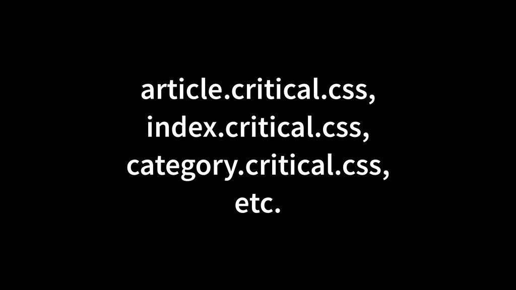 article.critical.css,  index.critical.css,  c...