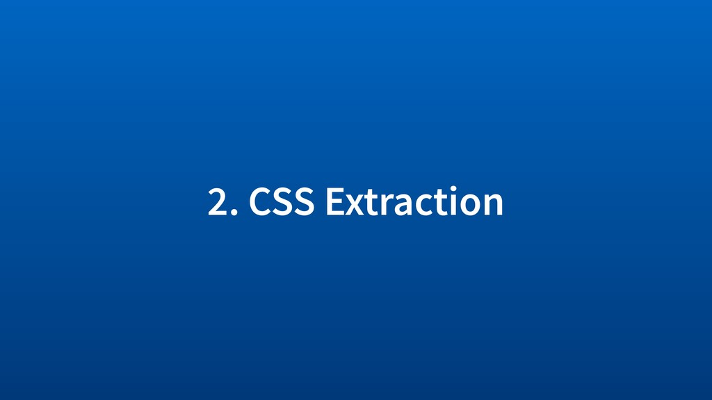 2. CSS Extraction