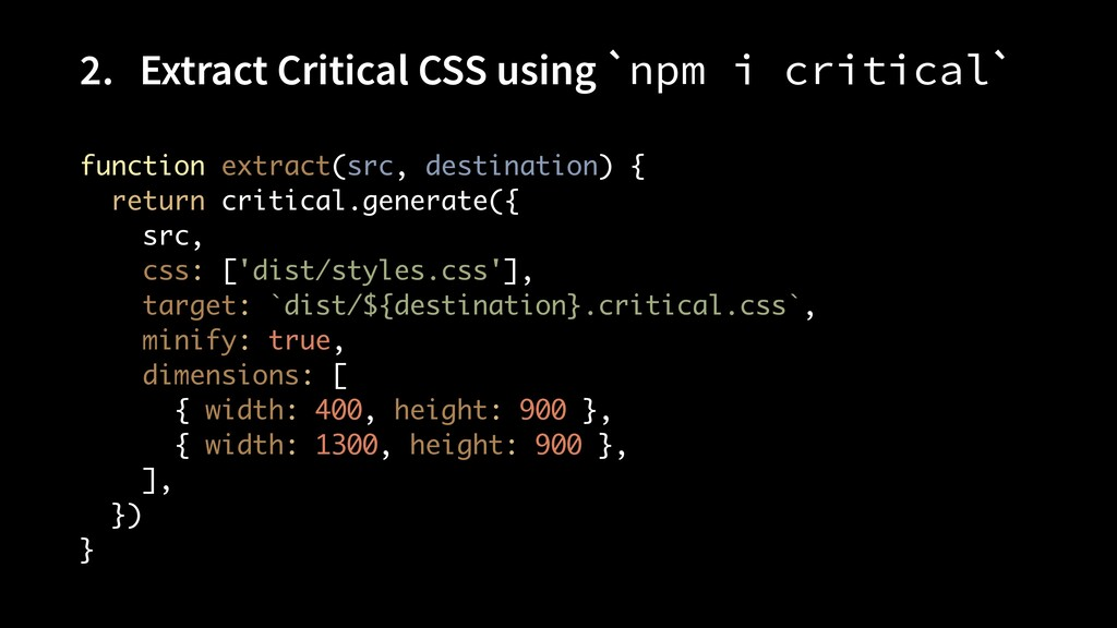 2. Extract Critical CSS using `npm i critical` ...