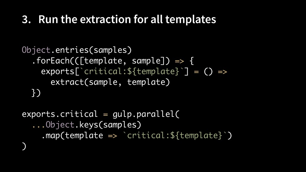 3. Run the extraction for all templates Object....