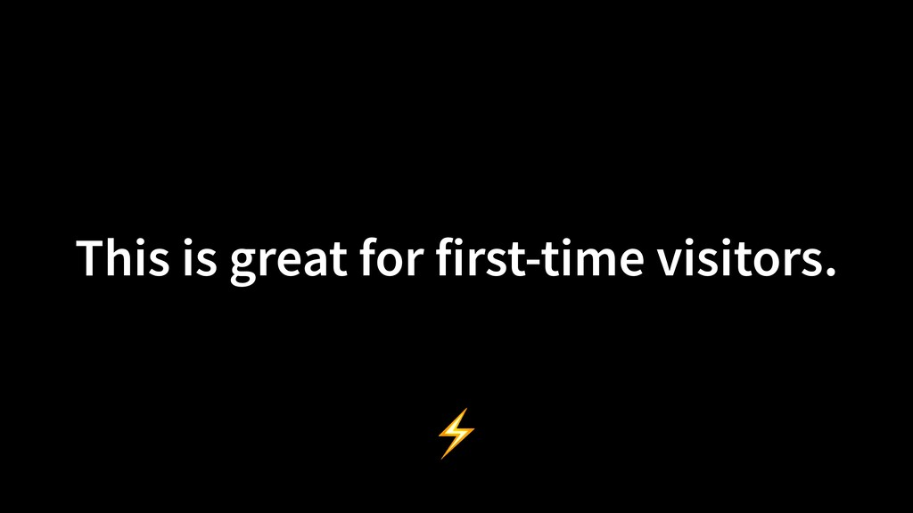 This is great for first-time visitors. ⚡