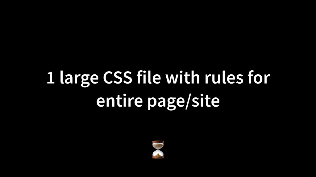 1 large CSS file with rules for entire page/sit...