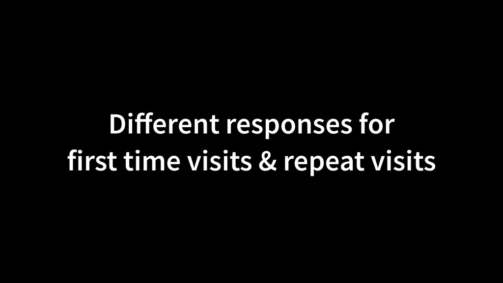 Di ff erent responses for  first time visits &...
