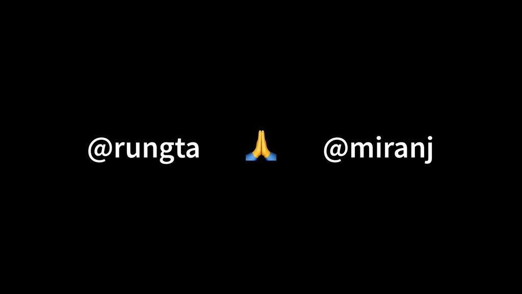 🙏 @rungta @miranj
