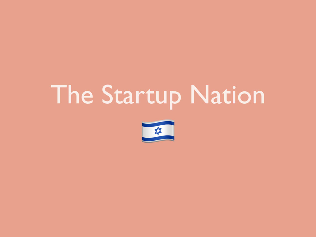 The Startup Nation !