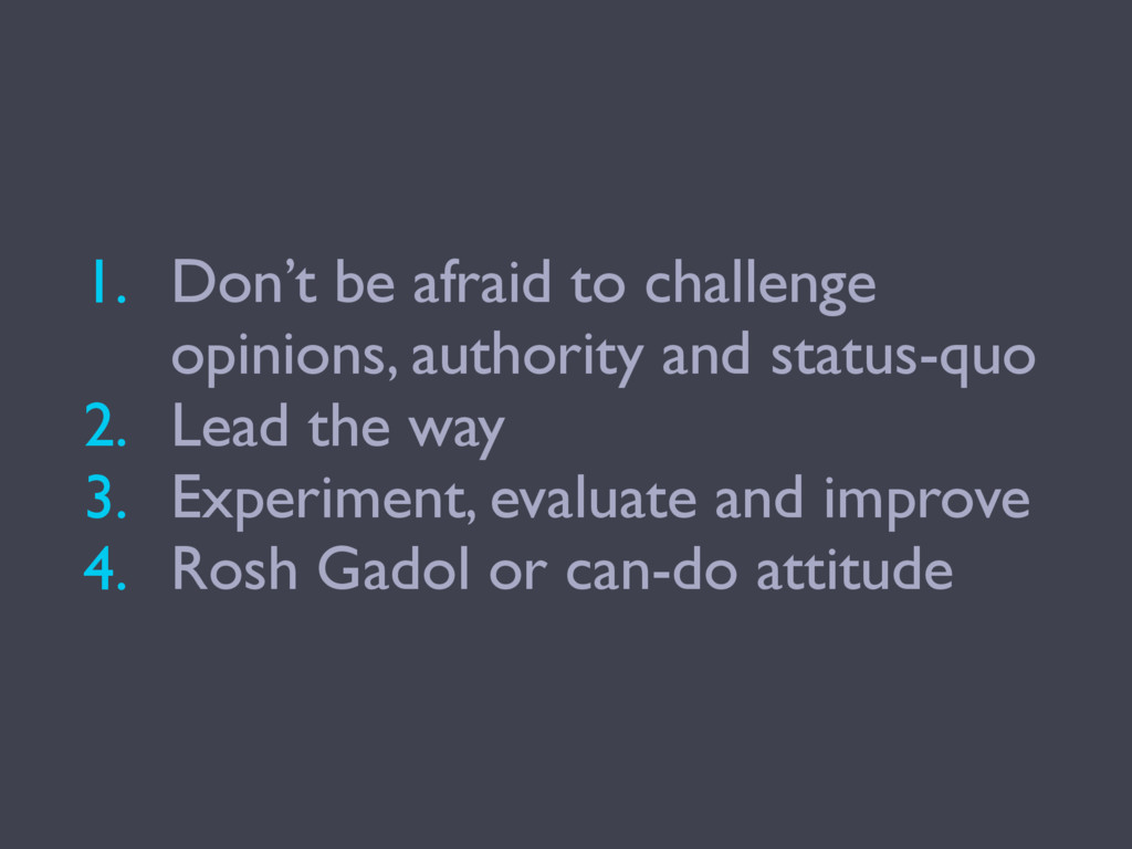 1. Don't be afraid to challenge opinions, autho...