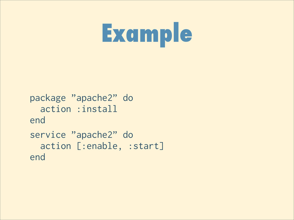 """Example package """"apache2"""" do action :install en..."""
