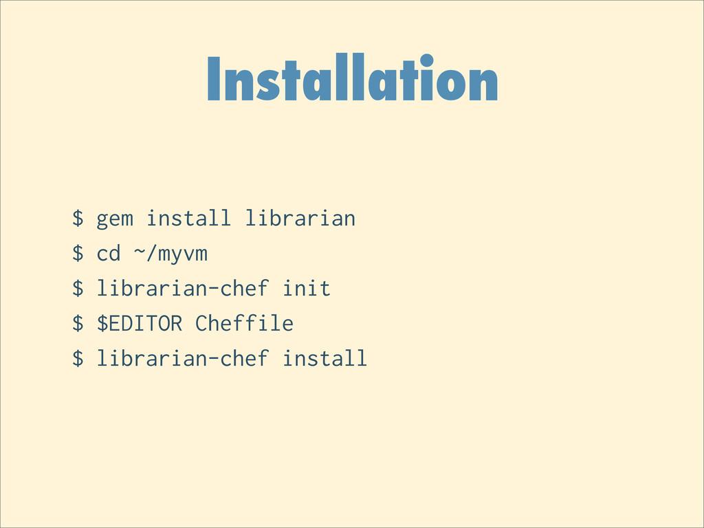 Installation $ gem install librarian $ cd ~/myv...