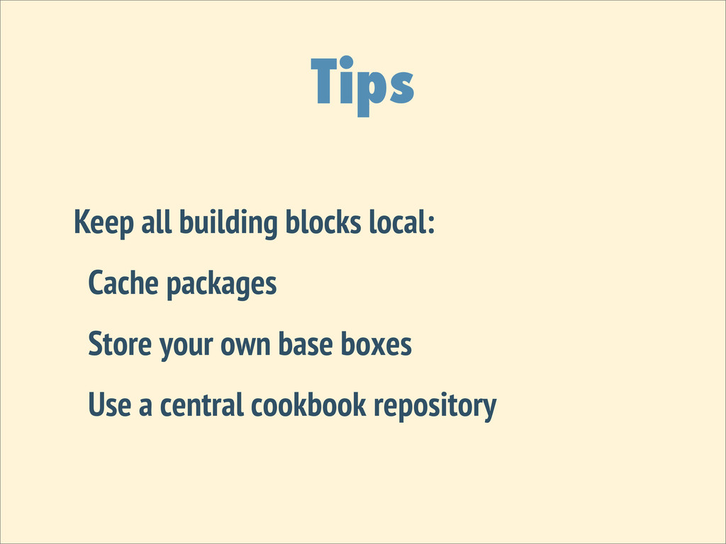 Tips Keep all building blocks local: Cache pack...