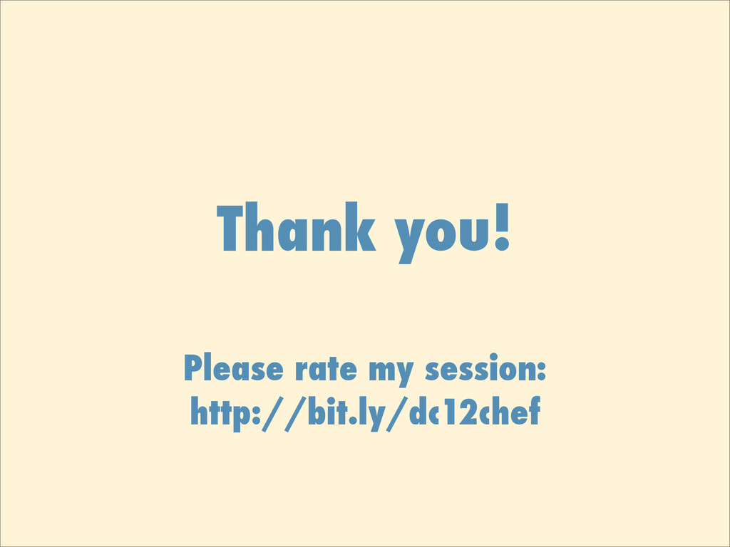 Thank you! Please rate my session: http://bit.l...