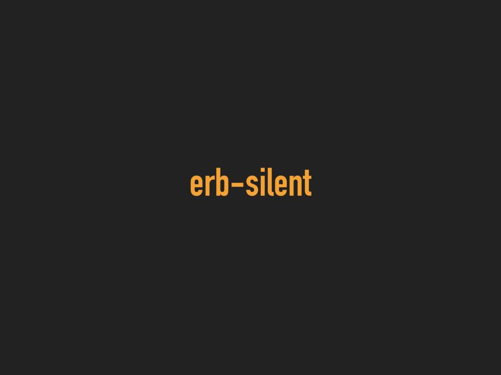 erb-silent
