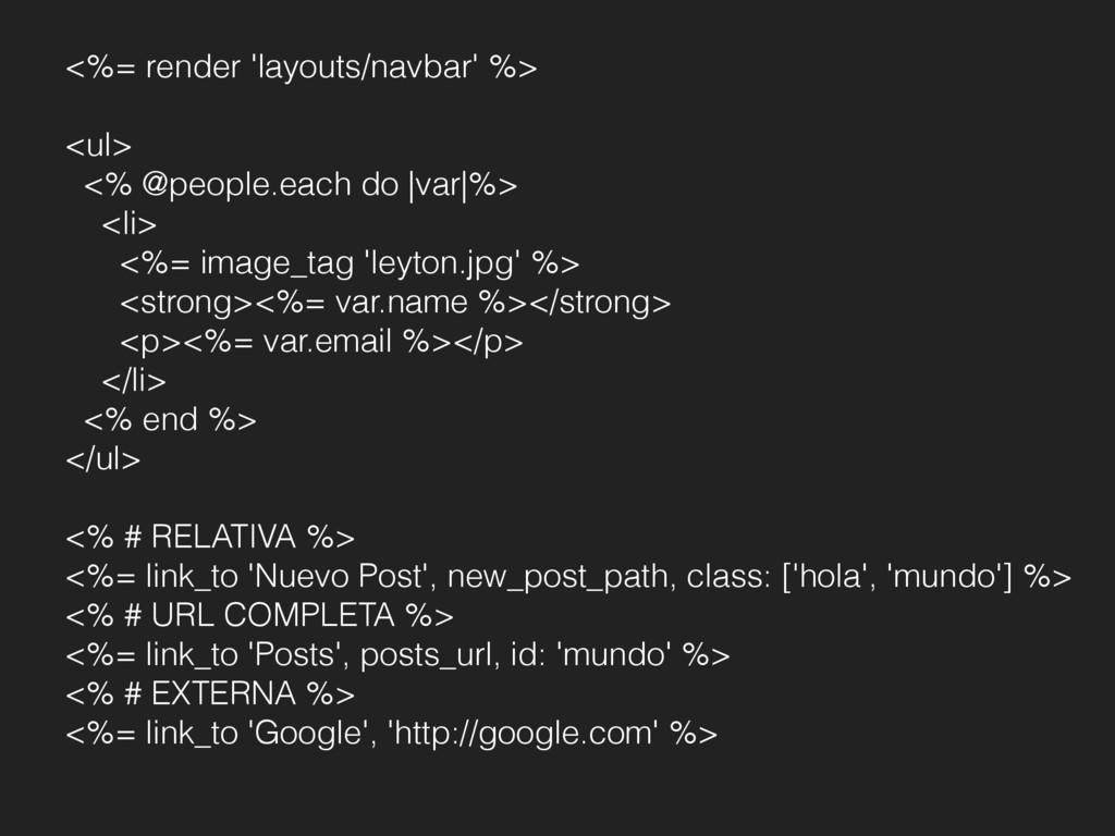 <%= render 'layouts/navbar' %> <ul> <% @people....