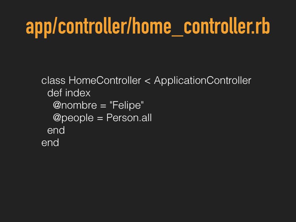 app/controller/home_controller.rb class HomeCon...