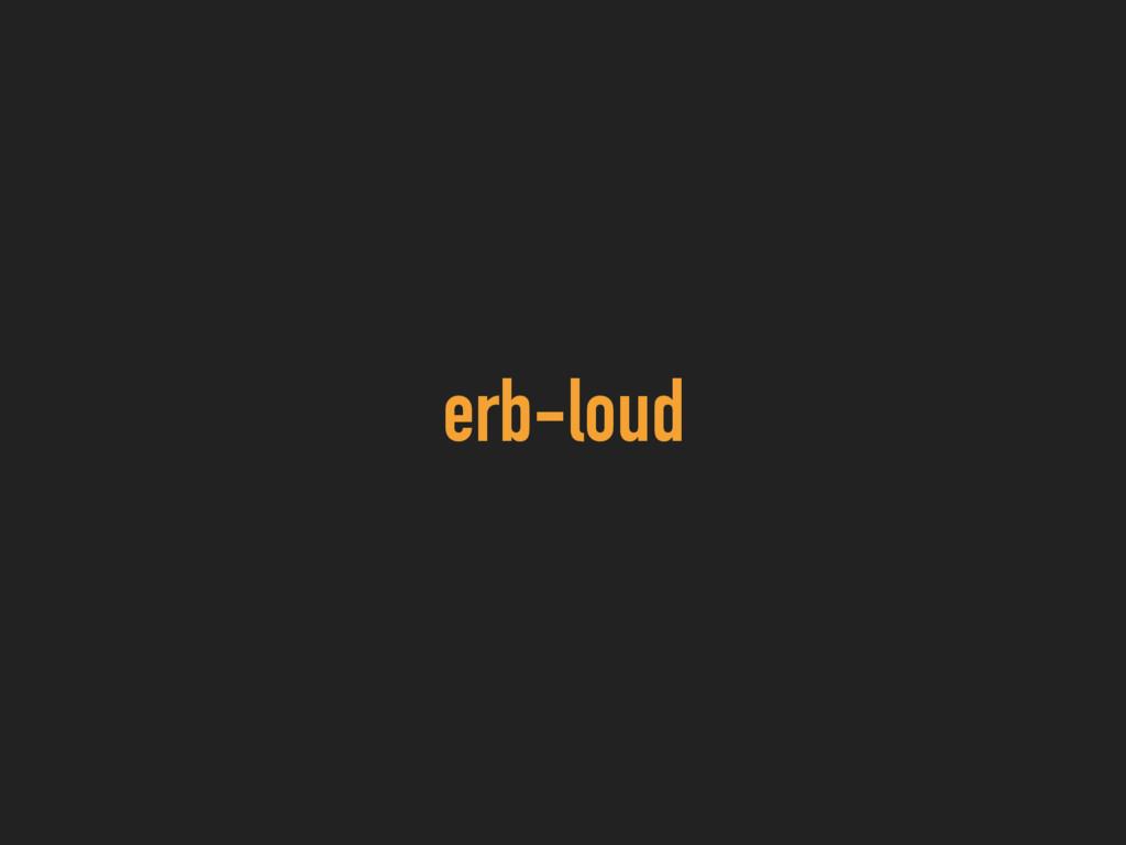 erb-loud