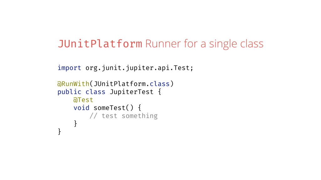 JUnitPlatform Runner for a single class import ...
