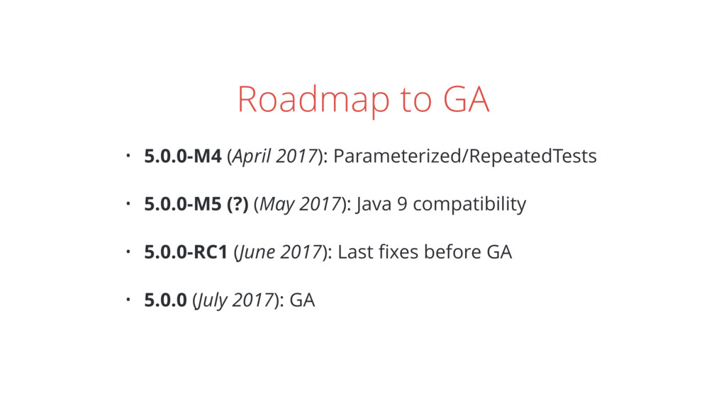Roadmap to GA • 5.0.0-M4 (April 2017): Paramete...