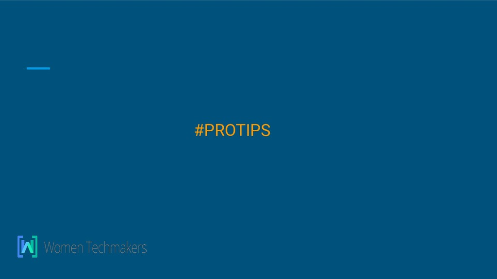 #PROTIPS