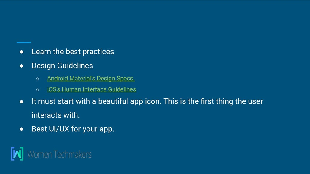 ● Learn the best practices ● Design Guidelines ...