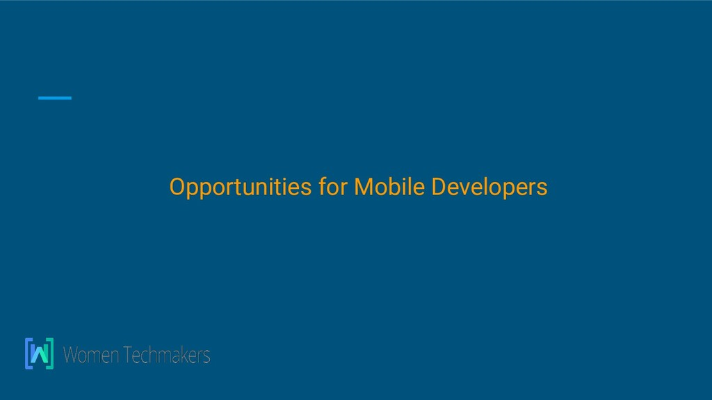 Opportunities for Mobile Developers