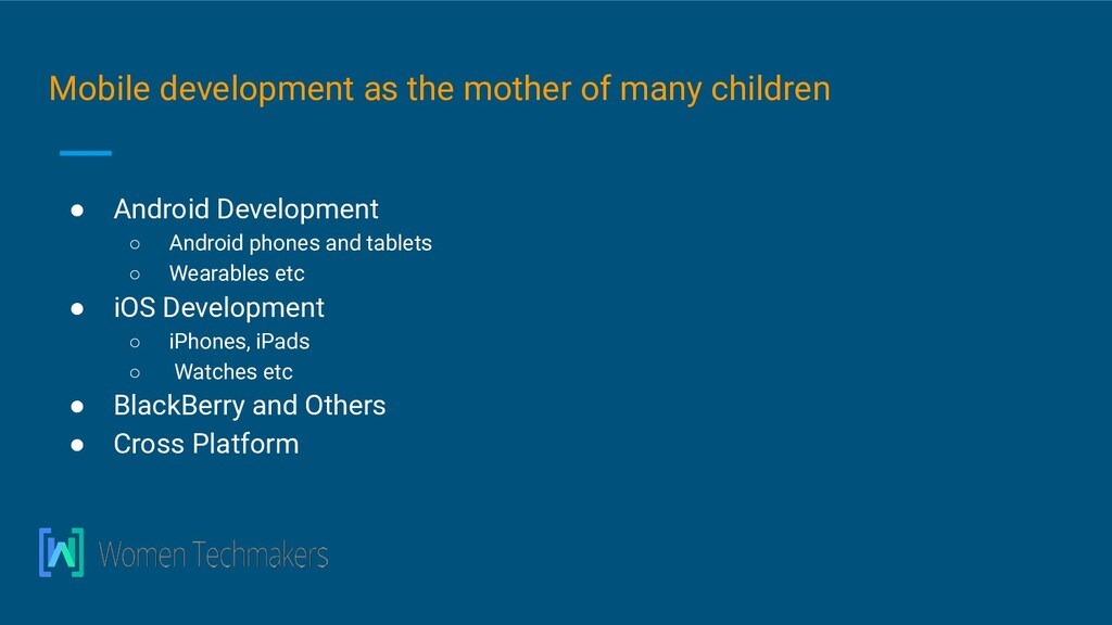 Mobile development as the mother of many childr...