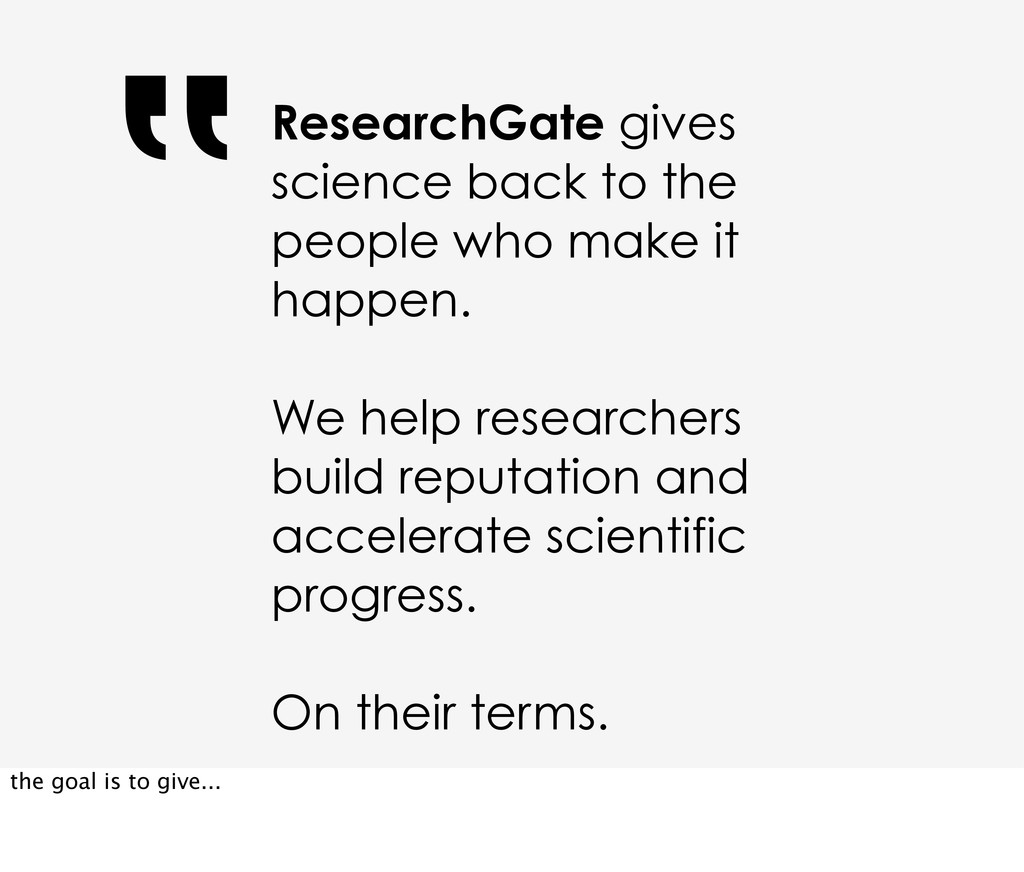 ResearchGate gives science back to the people w...