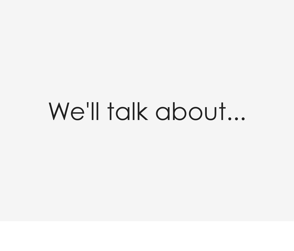 We'll talk about...