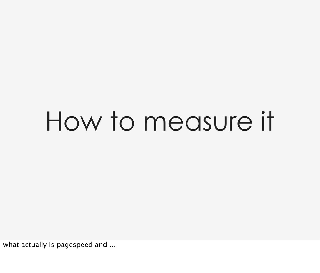 How to measure it what actually is pagespeed an...