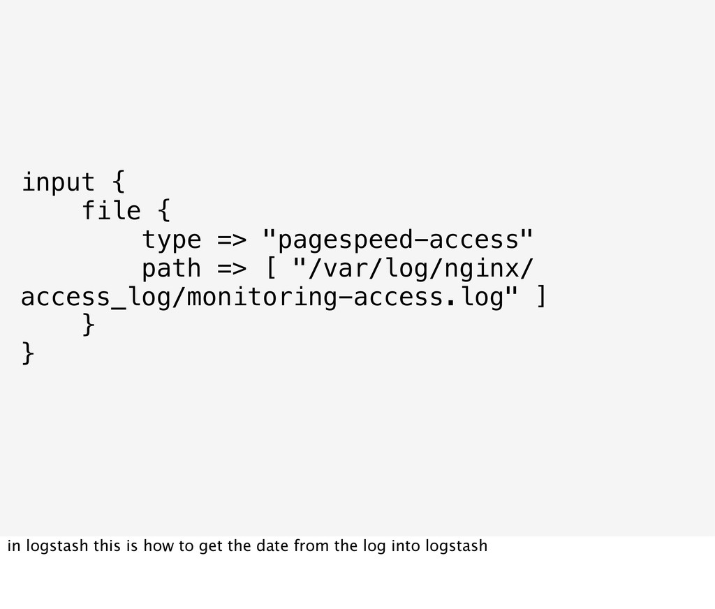 """input { file { type => """"pagespeed-access"""" path ..."""