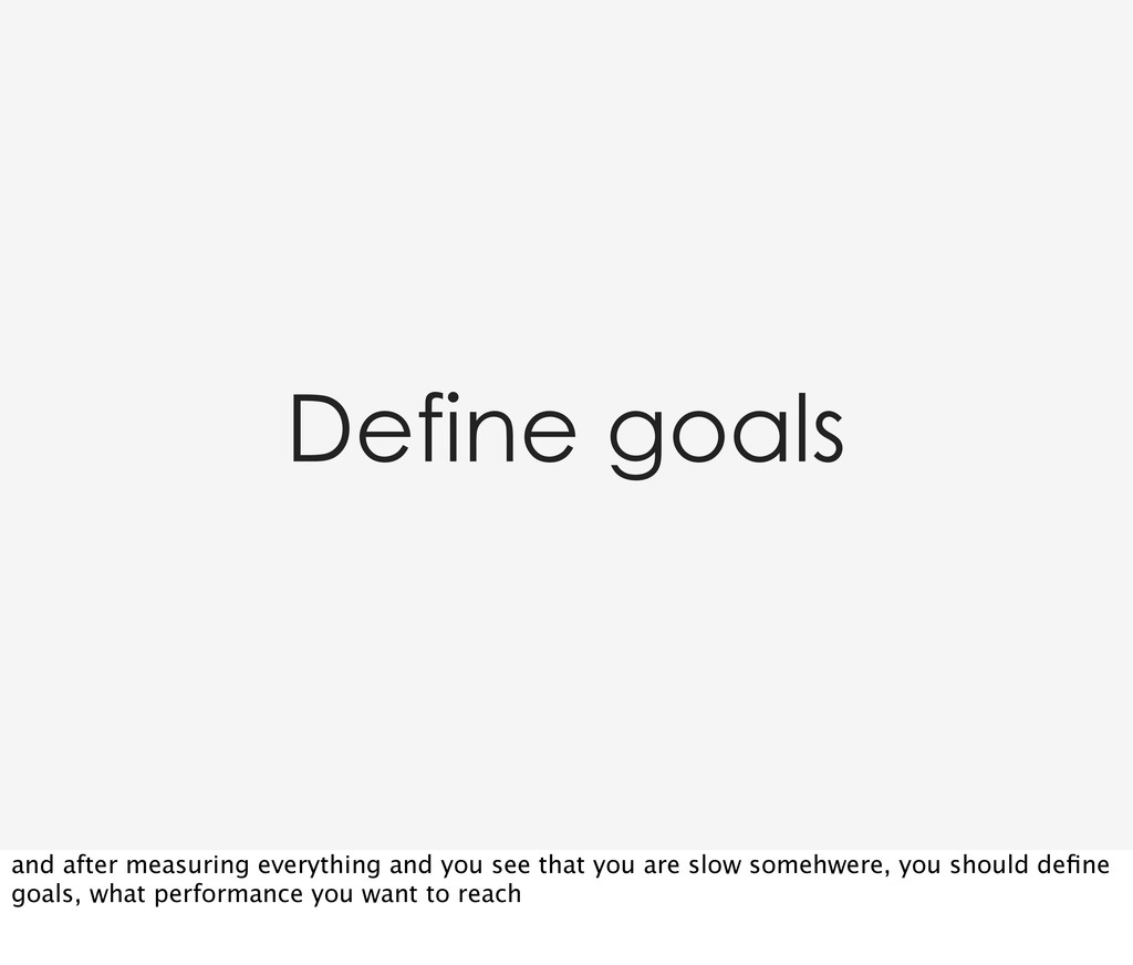 Define goals and after measuring everything and...