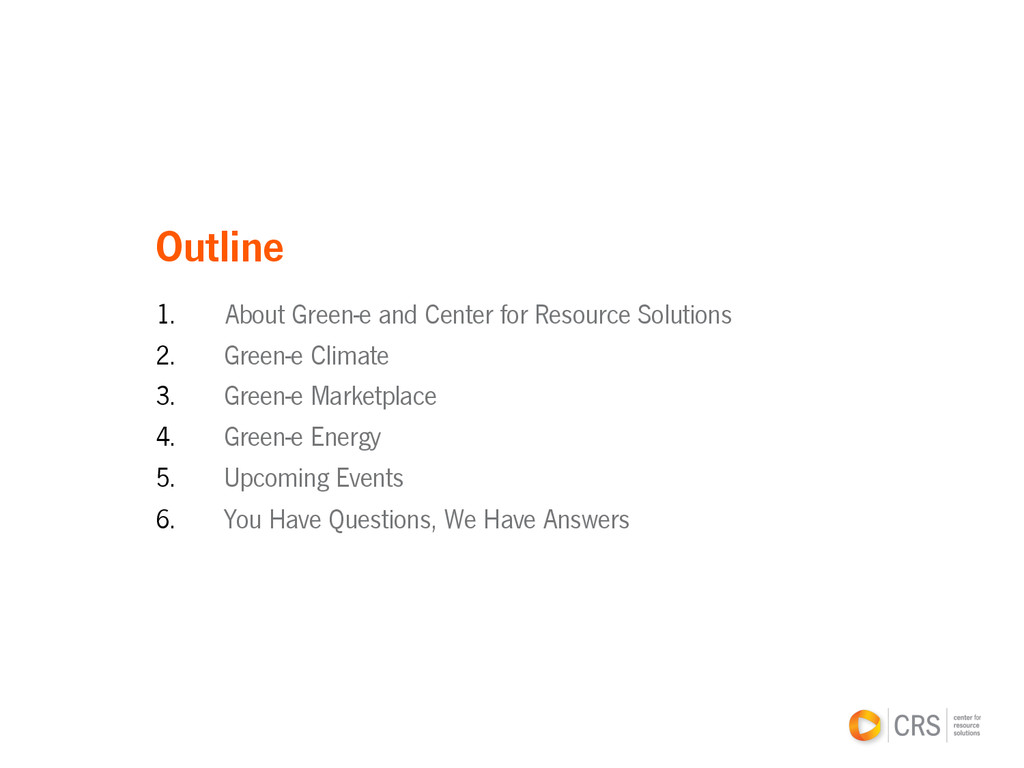 Outline 1. About Green-e and Center for Resour...