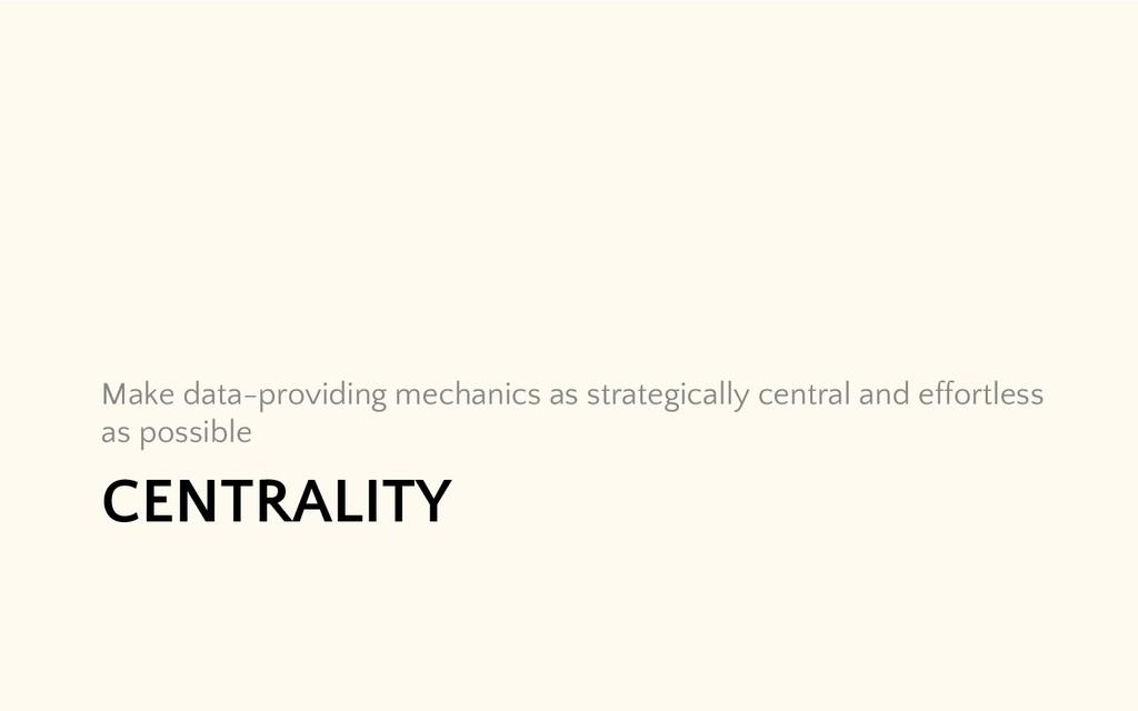 CENTRALITY Make data-providing mechanics as str...