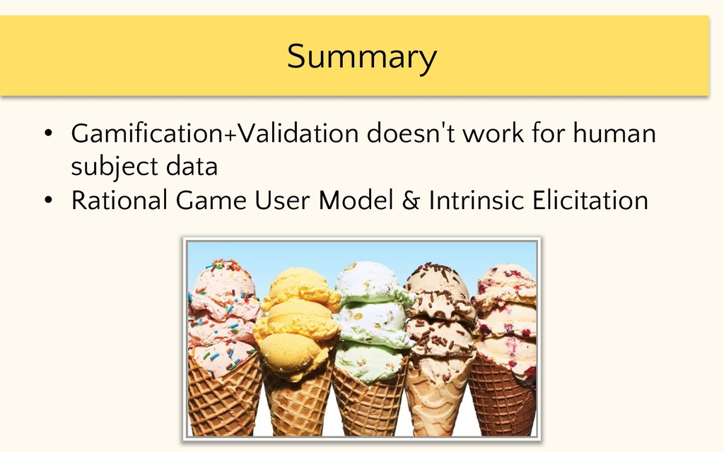 Summary • Gamification+Validation doesn't work ...