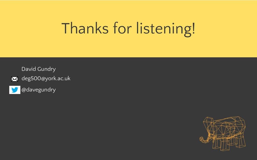Thanks for listening! @davegundry deg500@york.a...