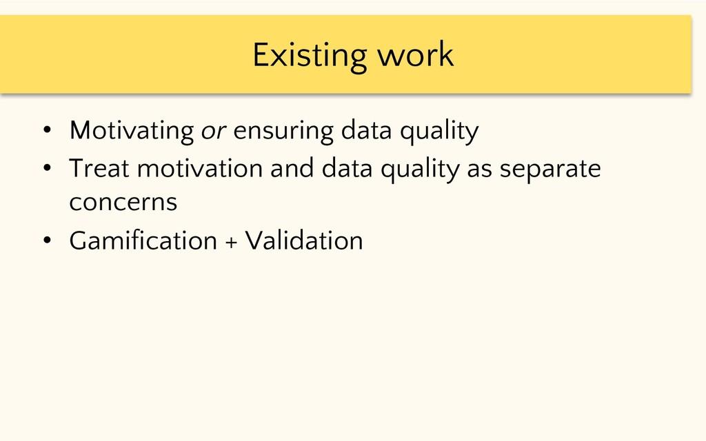 Existing work • Motivating or ensuring data qua...