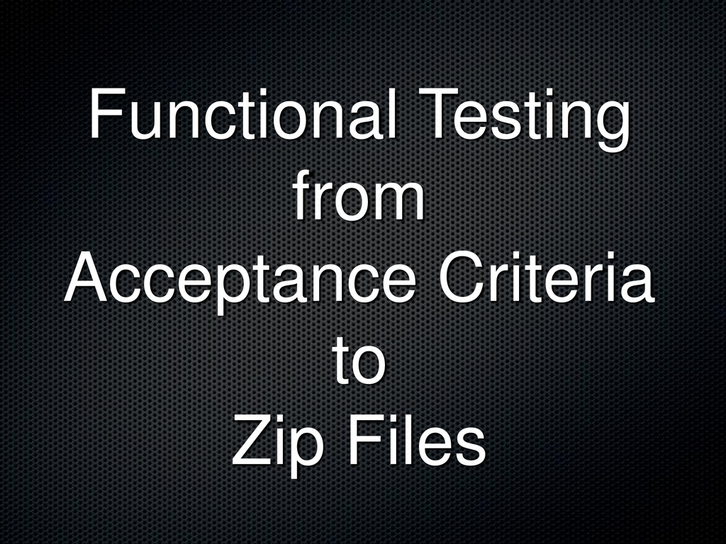Functional Testing from Acceptance Criteria to ...