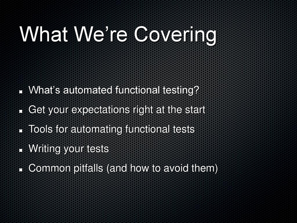 What We're Covering What's automated functional...