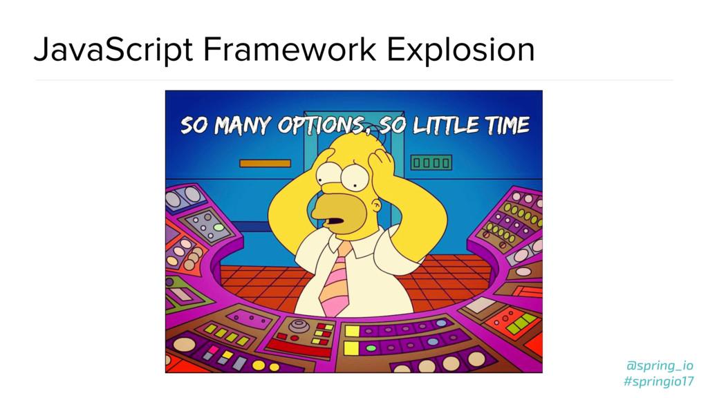 @spring_io #springio17 JavaScript Framework Exp...