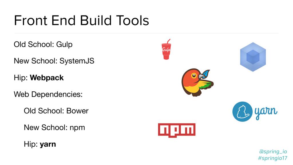 @spring_io #springio17 Front End Build Tools Ol...