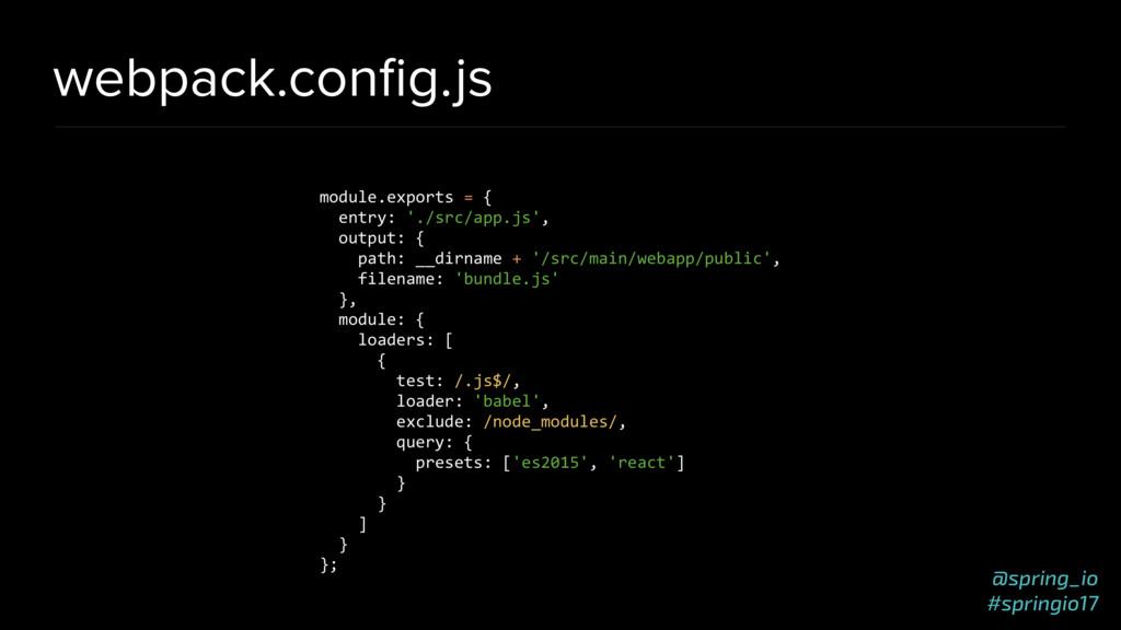@spring_io #springio17 webpack.config.js module....