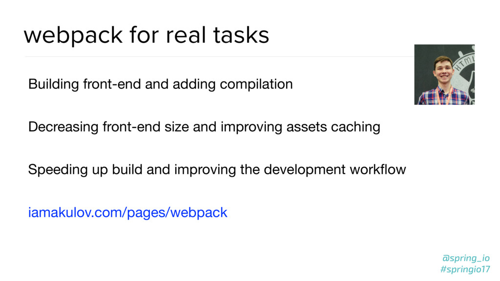 @spring_io #springio17 webpack for real tasks B...