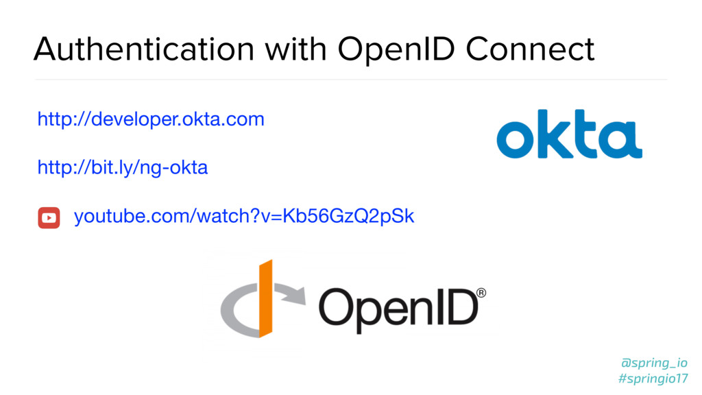 @spring_io #springio17 Authentication with Open...